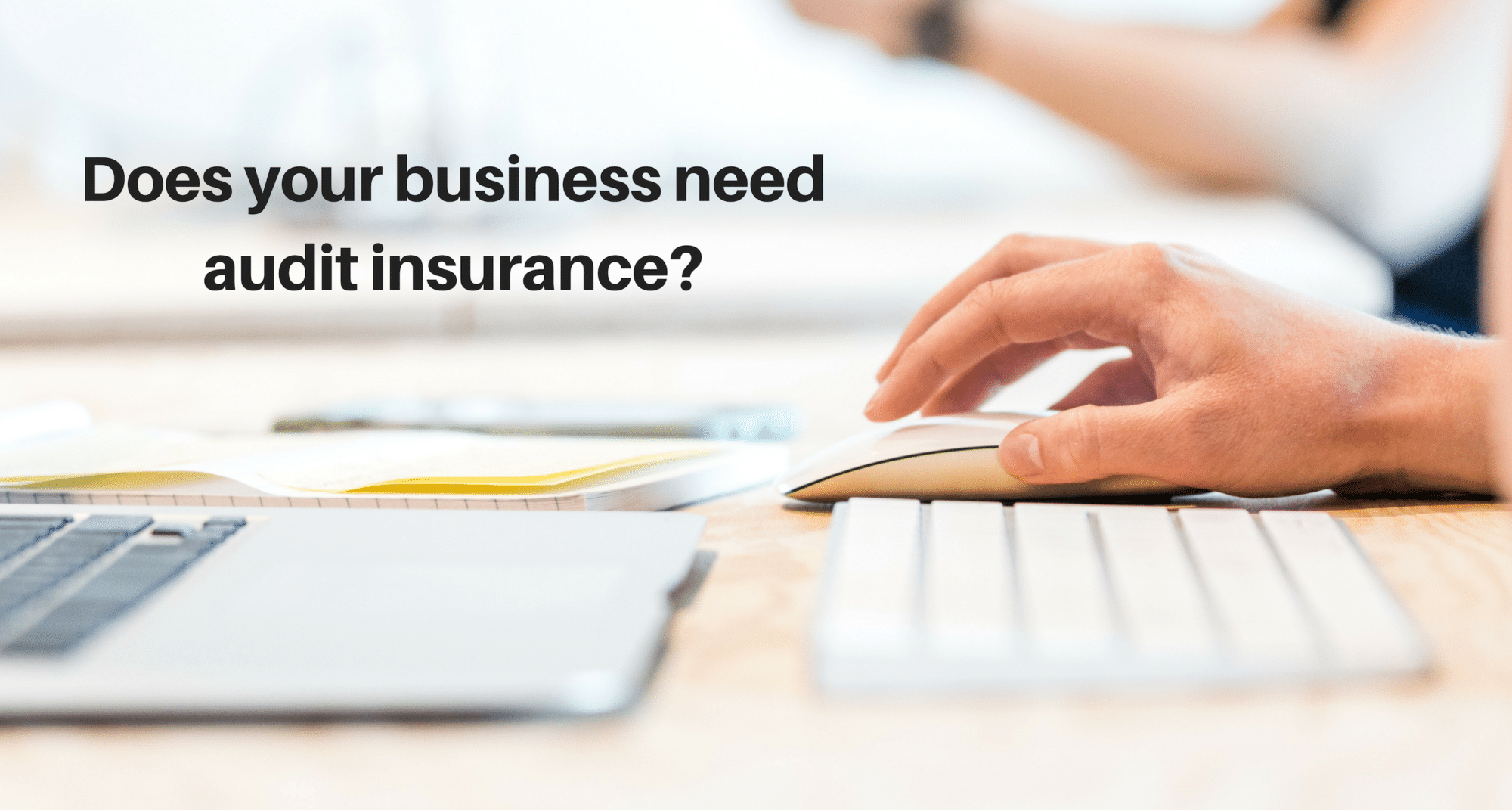 Does your business need audit insurance?